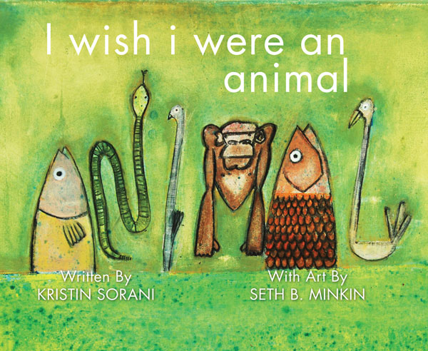 Kristin Sorani - I Wish I Were an Animal